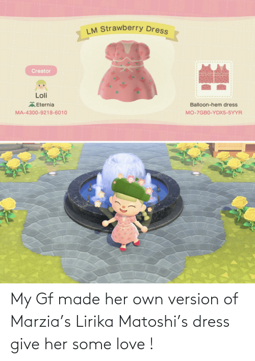 give her: My Gf made her own version of Marzia's Lirika Matoshi's dress give her some love !