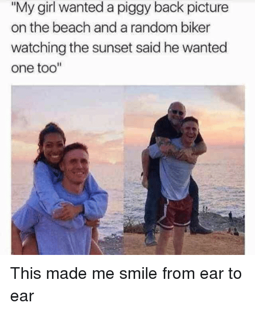 """Beach, Girl, and Smile: """"My girl wanted a piggy back picture  on the beach and a random biker  watching the sunset said he wanted  one too"""" This made me smile from ear to ear"""