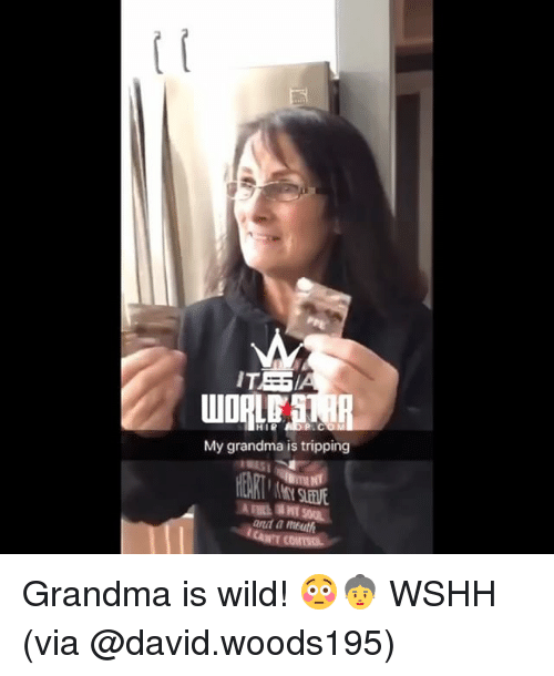 Grandma, Memes, and Wshh: My grandma is tripping  and a inbuth Grandma is wild! 😳👵 WSHH (via @david.woods195)