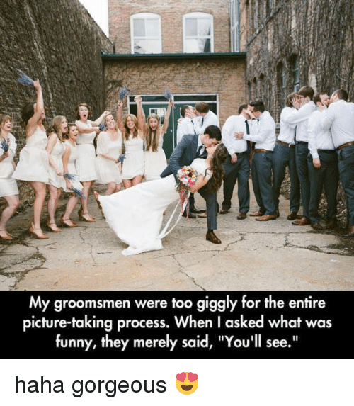 "Groomsmen: My groomsmen were too giggly for the entire  picture-taking process. When l asked what was  funny, they merely said, ""You'll see."" haha gorgeous 😍"