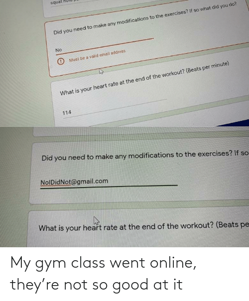 Good At: My gym class went online, they're not so good at it