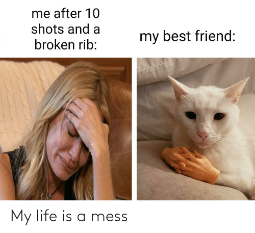 life is a mess: My life is a mess