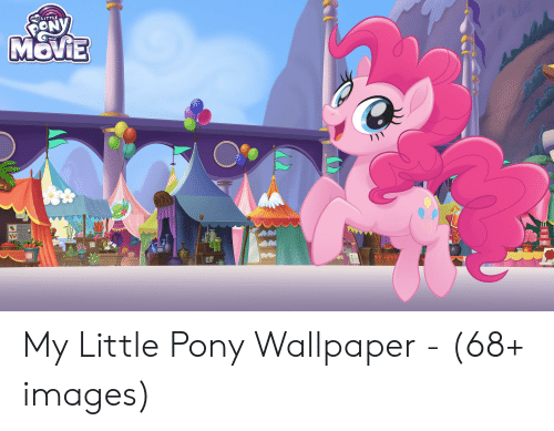 My Little Movie The W My Little Pony Wallpaper 68 Images