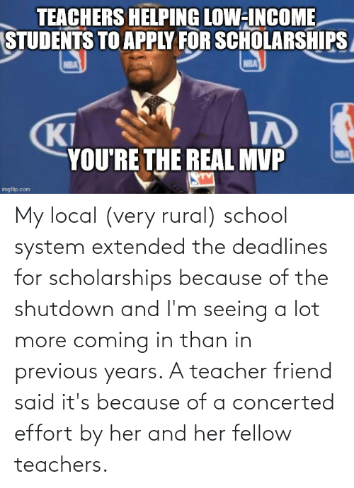 Coming In: My local (very rural) school system extended the deadlines for scholarships because of the shutdown and I'm seeing a lot more coming in than in previous years. A teacher friend said it's because of a concerted effort by her and her fellow teachers.