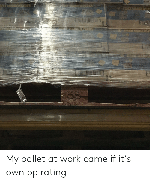 pallet: My pallet at work came if it's own pp rating