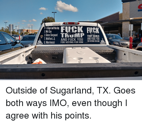Trashy: My Pit Bull  * ck SugarLandPoie  J. Mc Coy  J' Glass Sergeant  T.Wafford..&  Mari FOR VOTING FHIM  TROY NEHLS  AND FUCK YOU  AND FUCK YOU  TINGF  HATERMADE  HATERMADE  415 Outside of Sugarland, TX. Goes both ways IMO, even though I agree with his points.
