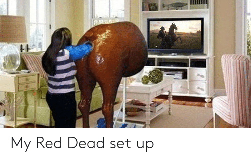 Red Dead, Red, and Set: My Red Dead set up