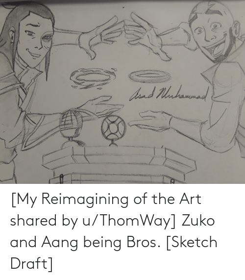 Shared: [My Reimagining of the Art shared by u/ThomWay] Zuko and Aang being Bros. [Sketch Draft]