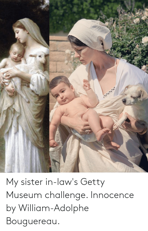Innocence: My sister in-law's Getty Museum challenge. Innocence by William-Adolphe Bouguereau.