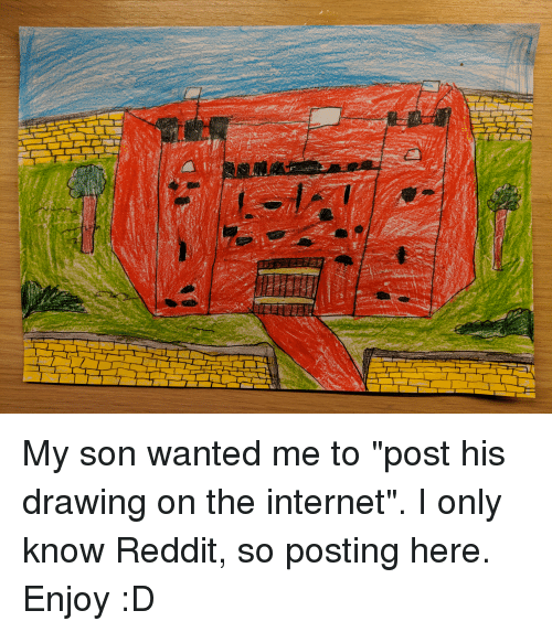 """Internet, Reddit, and Castle: My son wanted me to """"post his drawing on the internet"""". I only know Reddit, so posting here. Enjoy :D"""