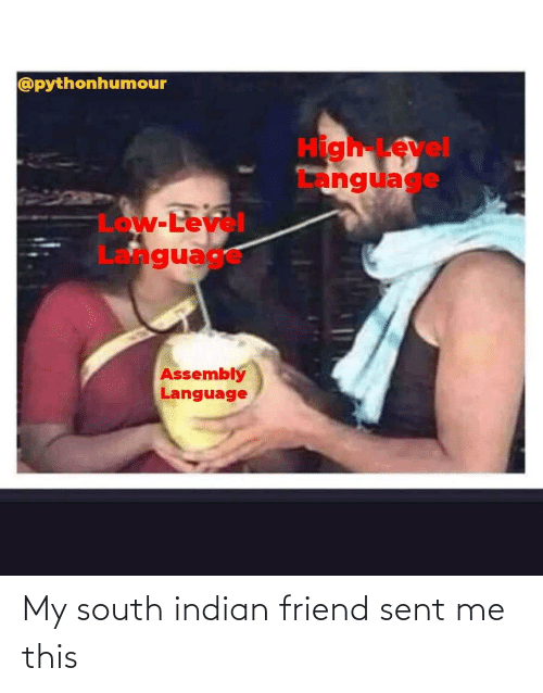 Sent: My south indian friend sent me this