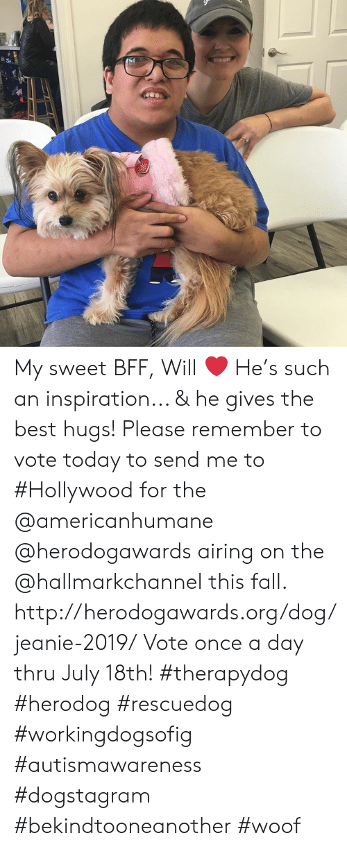 Hallmarkchannel: My sweet BFF, Will ❤️  He's such an inspiration... & he gives the best hugs!  Please remember to vote today to send me to #Hollywood for the @americanhumane @herodogawards airing on the @hallmarkchannel this fall.  http://herodogawards.org/dog/jeanie-2019/ Vote once a day thru July 18th!  #therapydog  #herodog #rescuedog #workingdogsofig #autismawareness #dogstagram #bekindtooneanother #woof