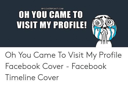 MYCOVERPOINT COM OH YOU CAME TO VISIT MY PROFILE! Oh You Came to