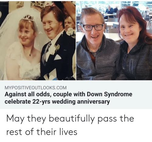 Yrs: MYPOSITIVEOUTLOOKS.COM  Against all odds, couple with Down Syndrome  celebrate 22-yrs wedding anniversary May they beautifully pass the rest of their lives