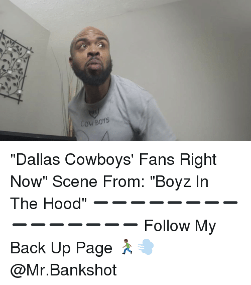 """Dallas Cowboy: n  COWBOYS """"Dallas Cowboys' Fans Right Now"""" Scene From: """"Boyz In The Hood"""" ➖➖➖➖➖➖➖➖➖➖➖➖➖➖➖ Follow My Back Up Page 🏃🏾💨 @Mr.Bankshot"""