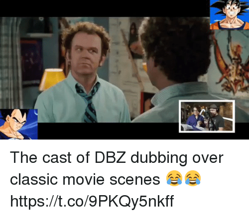 Casted: N The cast of DBZ dubbing over classic movie scenes 😂😂 https://t.co/9PKQy5nkff