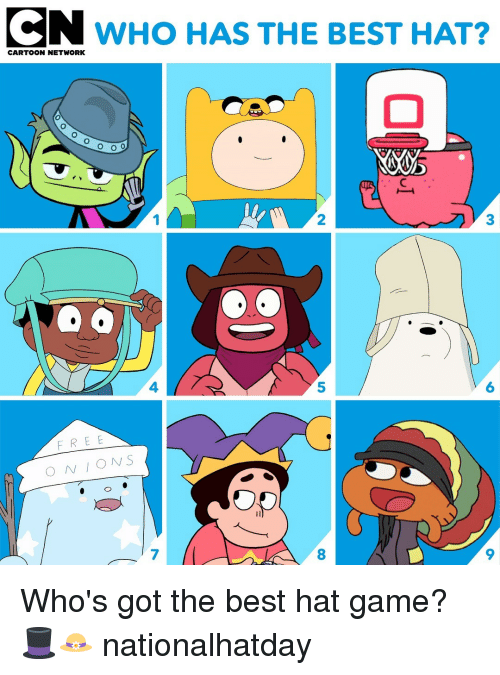 Cartoon Network, Memes, and Best: N WHO HAS THE BEST HAT?  CARTOON NETWORK  2  3  4  5  6  FREE  ONS  7  8  9 Who's got the best hat game? 🎩👒 nationalhatday