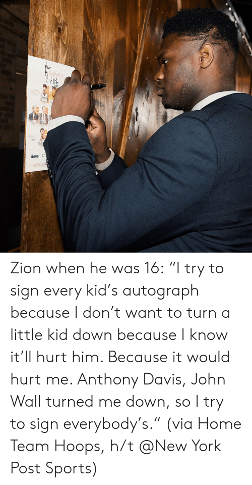 """autograph: NAISMETH  は,  Bona CIT Zion when he was 16:  """"I try to sign every kid's autograph because I don't want to turn a little kid down because I know it'll hurt him. Because it would hurt me. Anthony Davis, John Wall turned me down, so I try to sign everybody's.""""  (via Home Team Hoops, h/t @New York Post Sports)"""