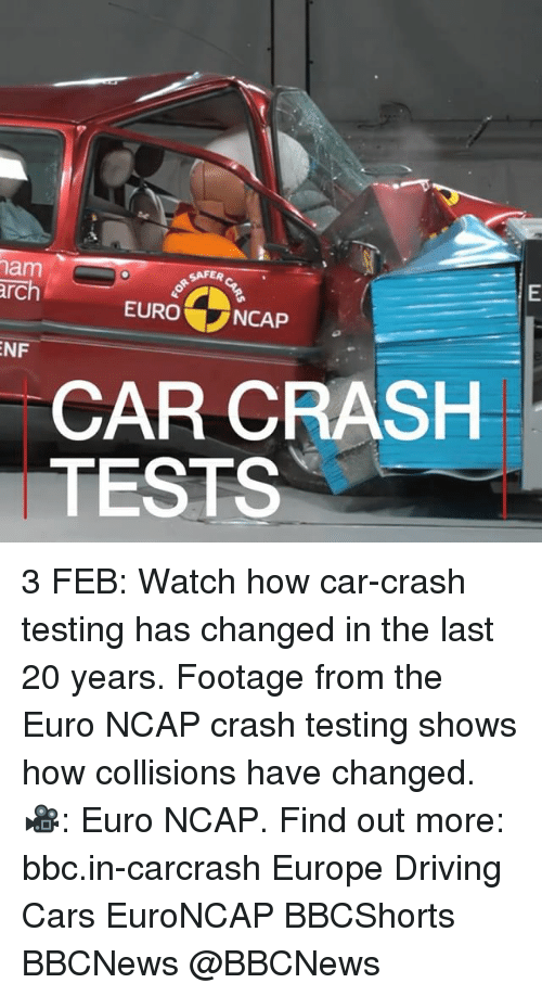 Car Crashing: nam  SAFER  arch  EURO  NCAP  NF  CAR CRASH  TESTS 3 FEB: Watch how car-crash testing has changed in the last 20 years. Footage from the Euro NCAP crash testing shows how collisions have changed. 🎥: Euro NCAP. Find out more: bbc.in-carcrash Europe Driving Cars EuroNCAP BBCShorts BBCNews @BBCNews