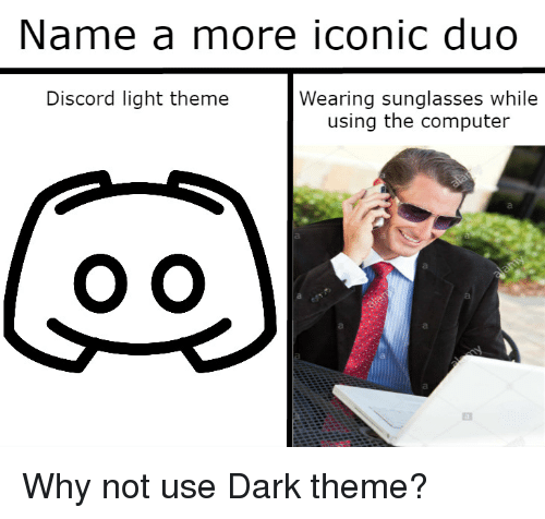 name a more iconic duo discord light theme wearing sunglasses while
