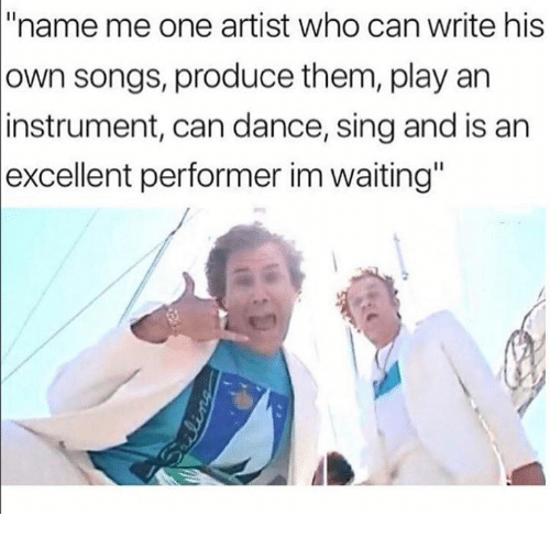 "Songs, Dance, and Waiting...: ""name me one artist who can write his  own songs, produce them, play an  can dance, sing and is an  performer im waiting""  instrument,  excellent"