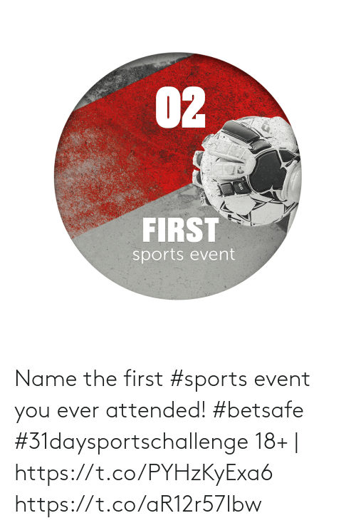 event: Name the first #sports event you ever attended!  #betsafe #31daysportschallenge   18+   https://t.co/PYHzKyExa6 https://t.co/aR12r57Ibw