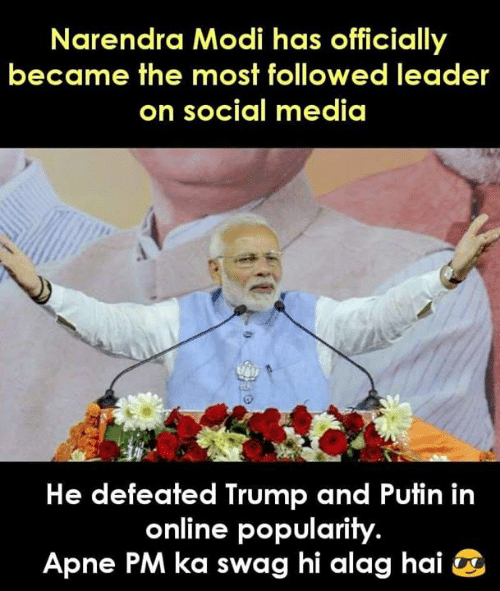 swag: Narendra Modi has officially  became the most followed leader  on social media  He defeated Trump and Putin in  online popularity  Apne PM ka swag hi alag hai ^
