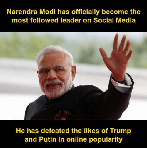 Memes, Social Media, and Putin: Narendra Modi has officially become the  most followed leader on Social Media  He has defeated the likes of Trump  and Putin in online popularity