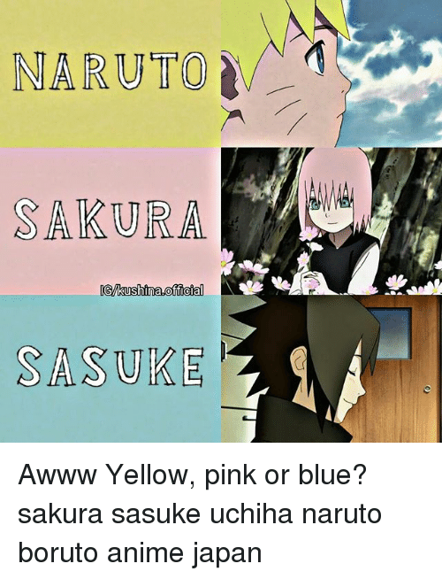 Anime, Memes, and Naruto: NARUTO  SASUKE Awww Yellow, pink or blue? sakura sasuke uchiha naruto boruto anime japan