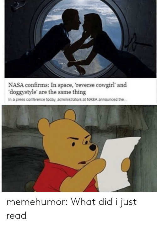 reverse cowgirl: NASA confirms: In space, reverse cowgirl' and  'doggystyle' are the same thing  In a press conference today, administrators at NASA announced the memehumor:  What did i just read