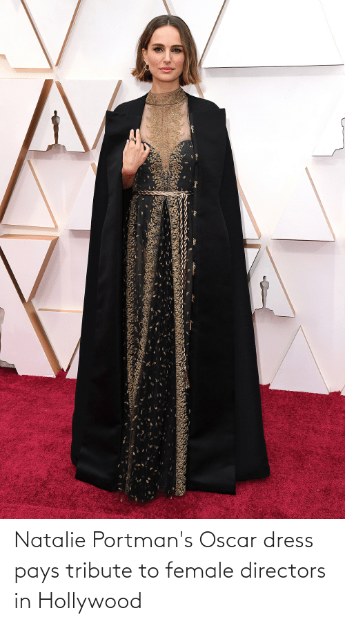 hollywood: Natalie Portman's Oscar dress pays tribute to female directors in Hollywood