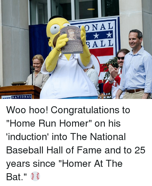 """Homerism: NATIONAL  0 NAL  B ALL Woo hoo! Congratulations to """"Home Run Homer"""" on his 'induction' into The National Baseball Hall of Fame and to 25 years since """"Homer At The Bat."""" ⚾️"""