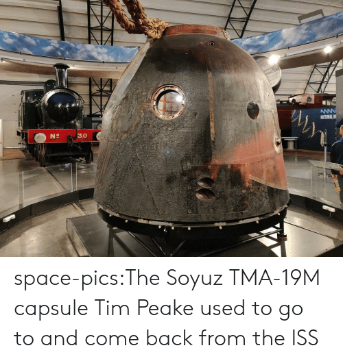 Tumblr, Blog, and Space: NATIONAL M  30  No space-pics:The Soyuz TMA-19M capsule Tim Peake used to go to and come back from the ISS