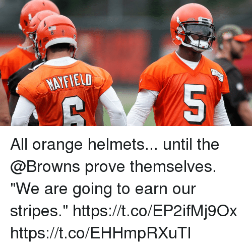 """Helmets: NAYFIELD All orange helmets... until the @Browns prove themselves.  """"We are going to earn our stripes."""" https://t.co/EP2ifMj9Ox https://t.co/EHHmpRXuTl"""
