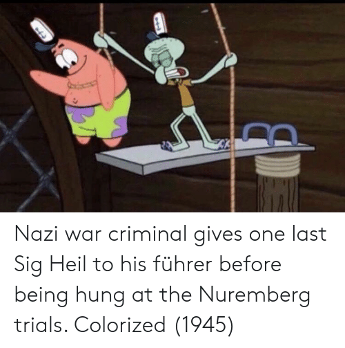 Nazi, War, and Hung: Nazi war criminal gives one last Sig Heil to his führer before being hung at the Nuremberg trials. Colorized (1945)