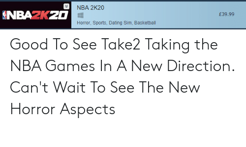 Nba Games: NBA 2K20  NBAZKZ0  £39.99  Horror, Sports, Dating Sim, Basketball Good To See Take2 Taking the NBA Games In A New Direction. Can't Wait To See The New Horror Aspects