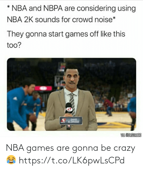 Nba Games: NBA games are gonna be crazy 😂 https://t.co/LK6pwLsCPd