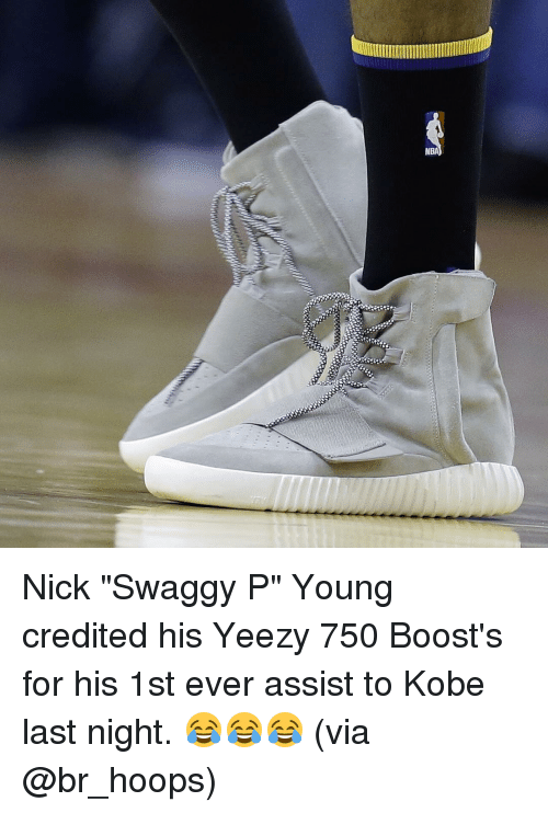 """Swaggy P: NBA Nick """"Swaggy P"""" Young credited his Yeezy 750 Boost's for his 1st ever assist to Kobe last night. 😂😂😂 (via @br_hoops)"""