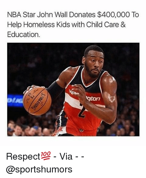educationals: NBA Star John Wall Donates $400,000 To  Help Homeless Kids with Child Care &  Education.  gton Respect💯 - Via - - @sportshumors