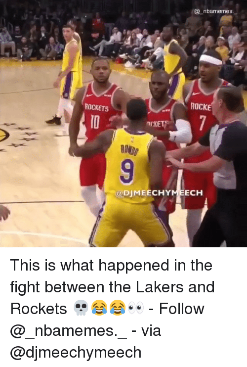 Los Angeles Lakers, Memes, and Fight: _nbamemes._  ROCKE  ROCKETS  @DJMEECHYMEECH This is what happened in the fight between the Lakers and Rockets 💀😂😂👀 - Follow @_nbamemes._ - via @djmeechymeech