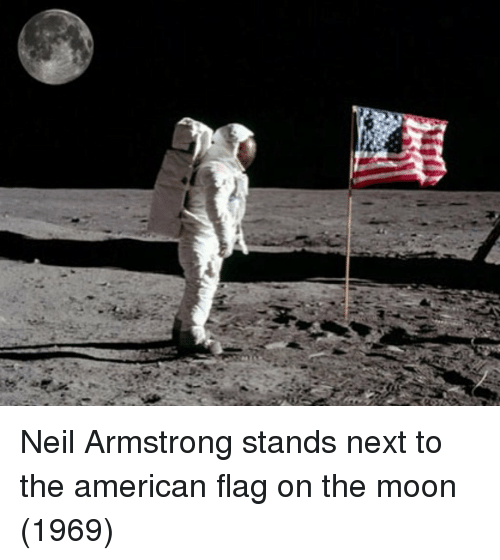 Neil Armstrong: Neil Armstrong stands next to the american flag on the moon (1969)