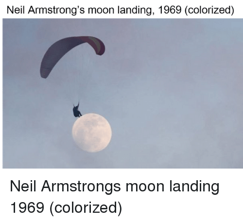 armstrong: Neil Armstrong's moon landing, 1969 (colorized) Neil Armstrongs moon landing 1969 (colorized)