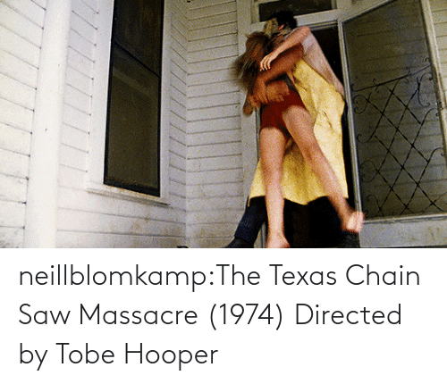 Saw, Tumblr, and Blog: neillblomkamp:The Texas Chain Saw Massacre (1974) Directed by Tobe Hooper