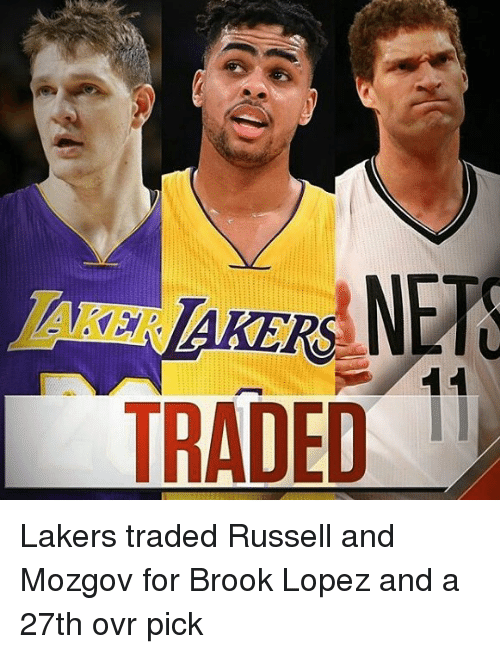 Brook Lopez: NETC  TRADED Lakers traded Russell and Mozgov for Brook Lopez and a 27th ovr pick