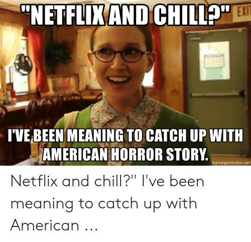 🐣 25+ Best Memes About Netflix and Chill Meaning Meme