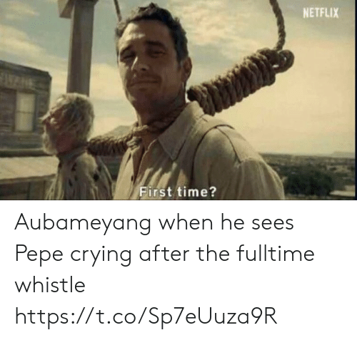 Pepe: NETFLIX  First time? Aubameyang when he sees Pepe crying after the fulltime whistle https://t.co/Sp7eUuza9R