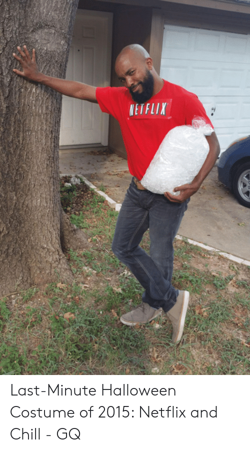 Chill, Halloween, and Netflix: NETFLIX Last-Minute Halloween Costume of 2015: Netflix and Chill - GQ
