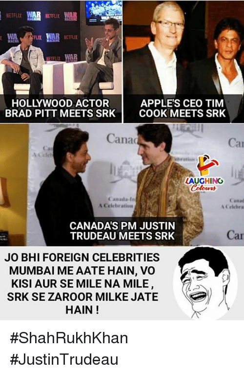 srk: NETFLIX  NETFLIX WAR  APPLE'S CEO TIM  BRAD PITT MEETS SRK COOK MEETS SRK  HOLLYWOOD ACTOR  Cana  Car  a1  LAUGHING  Canada-In  A Celebration  Canad  A Celebra  CANADAS PM JUSTIN  TRUDEAU MEETS SRK  Car  JO BHI FOREIGN CELEBRITIES  MUMBAI ME AATE HAIN, VO  KISI AUR SE MILE NA MILE  SRK SE ZAROOR MILKE JATE  HAIN! #ShahRukhKhan #JustinTrudeau