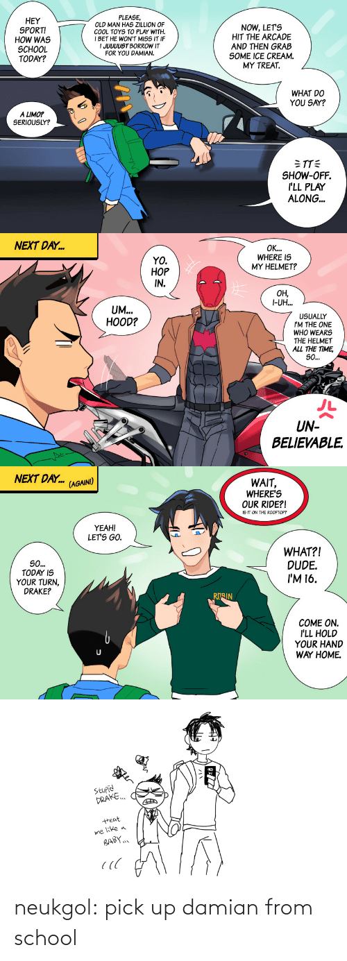 School: neukgol:  pick up damian from school