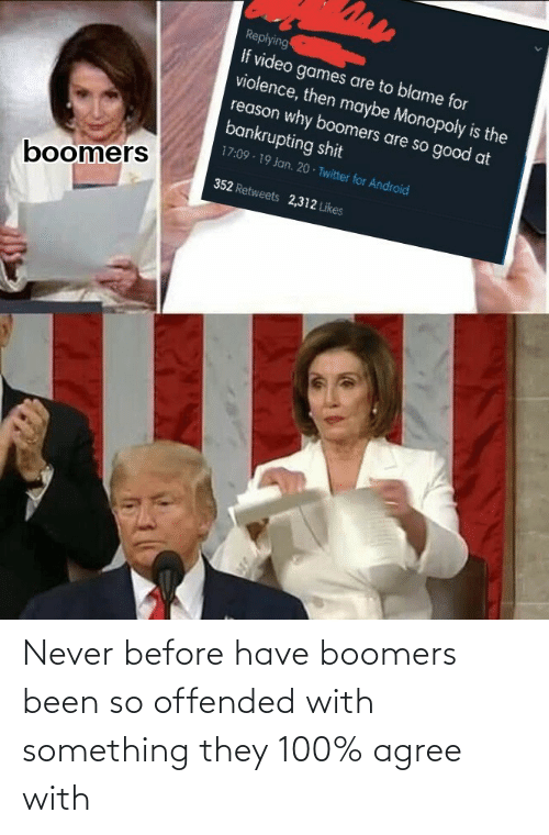 Been So: Never before have boomers been so offended with something they 100% agree with